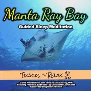 Manta Ray Bay Sleep Meditation