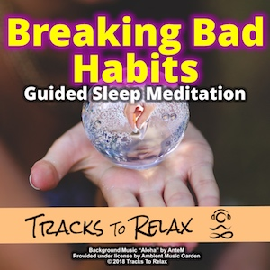 Breaking bad habits sleep meditation