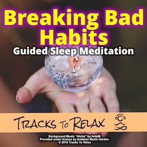 Breaking bad habits sleep meditation