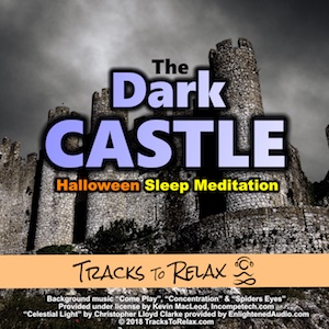 Dark Castle scary sleep meditation