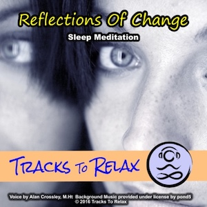 Reflections of change sleep meditation