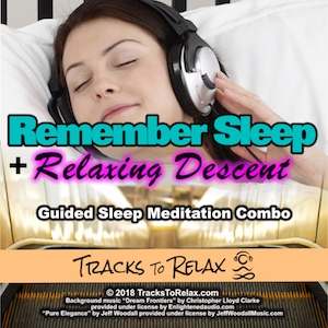 Remember sleep + Relaxing Descent Combo