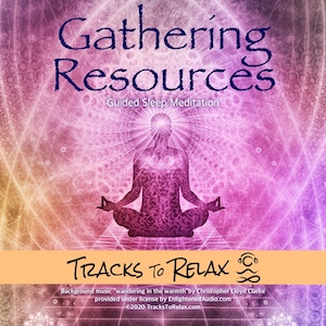 Gathering Resources Sleep Meditation