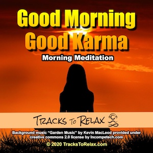 Good Karma Morning Meditation