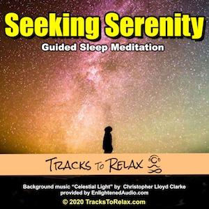 Seeking Serenity Sleep Meditation - Tracks To Relax