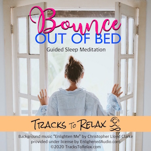 Bounce out of bed sleep meditation