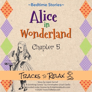 Alice in wonderland chapter 5