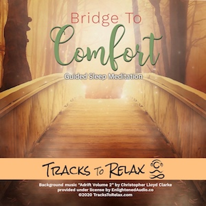 Bridge To Comfort Sleep Meditation