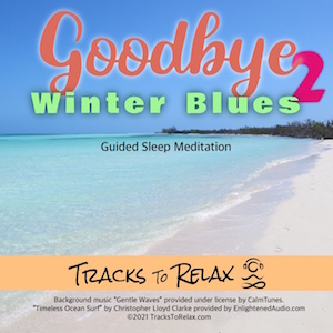 Goodbye Winter Blues 2 Sleep Meditation