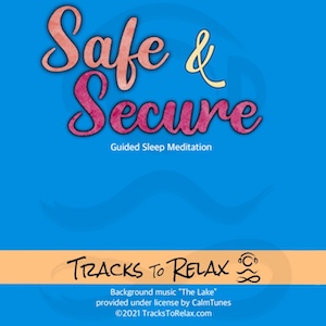 Safe and secure sleep meditation