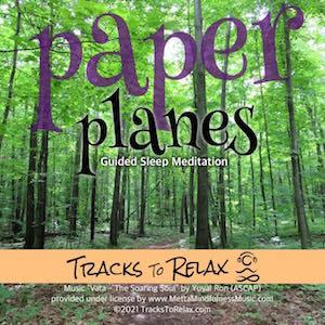 Paper Planes Sleep Meditation